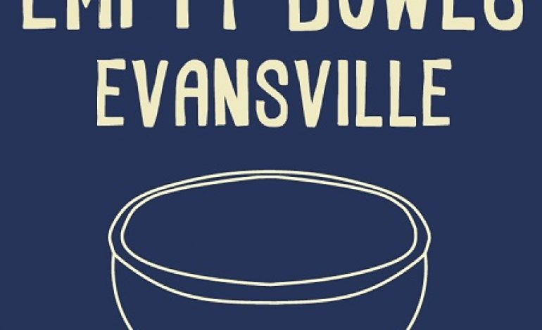 Empty Bowls Evansville Aims to Fight Hunger in Community