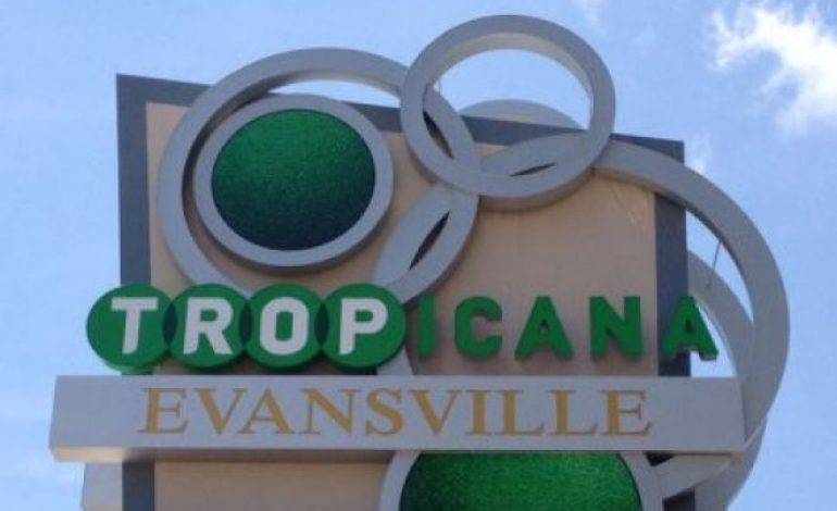 Tropicana Entertainment Selling Locations Including Evansville In $1.85 Billion Deal