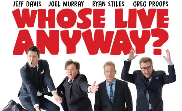 Whose Live Anyway?!